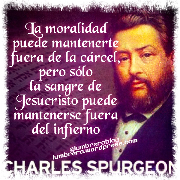 Charles #Spurgeon: ¿Te salva la moralidad?