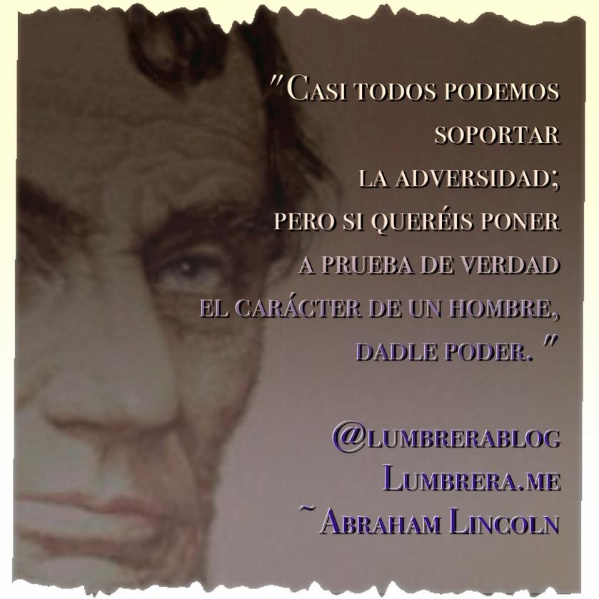 Abraham Lincoln: Prueba de Carácter #frases