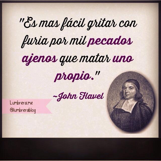 John Flavel Ocúpate De Tu Pecado Frases Lumbrera