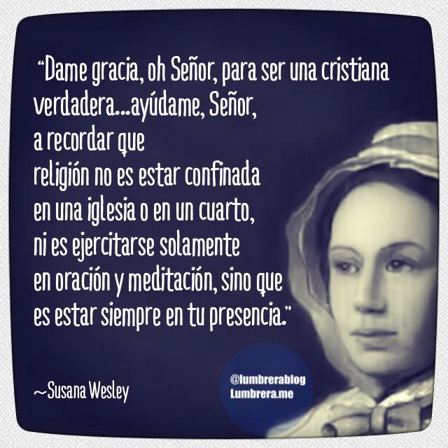 Susana Wesley Qué Es Una Cristiana Verdadera Frases
