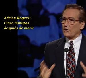 Cinco minutos despues de morir por Adrian Rogers - El Amor que vale