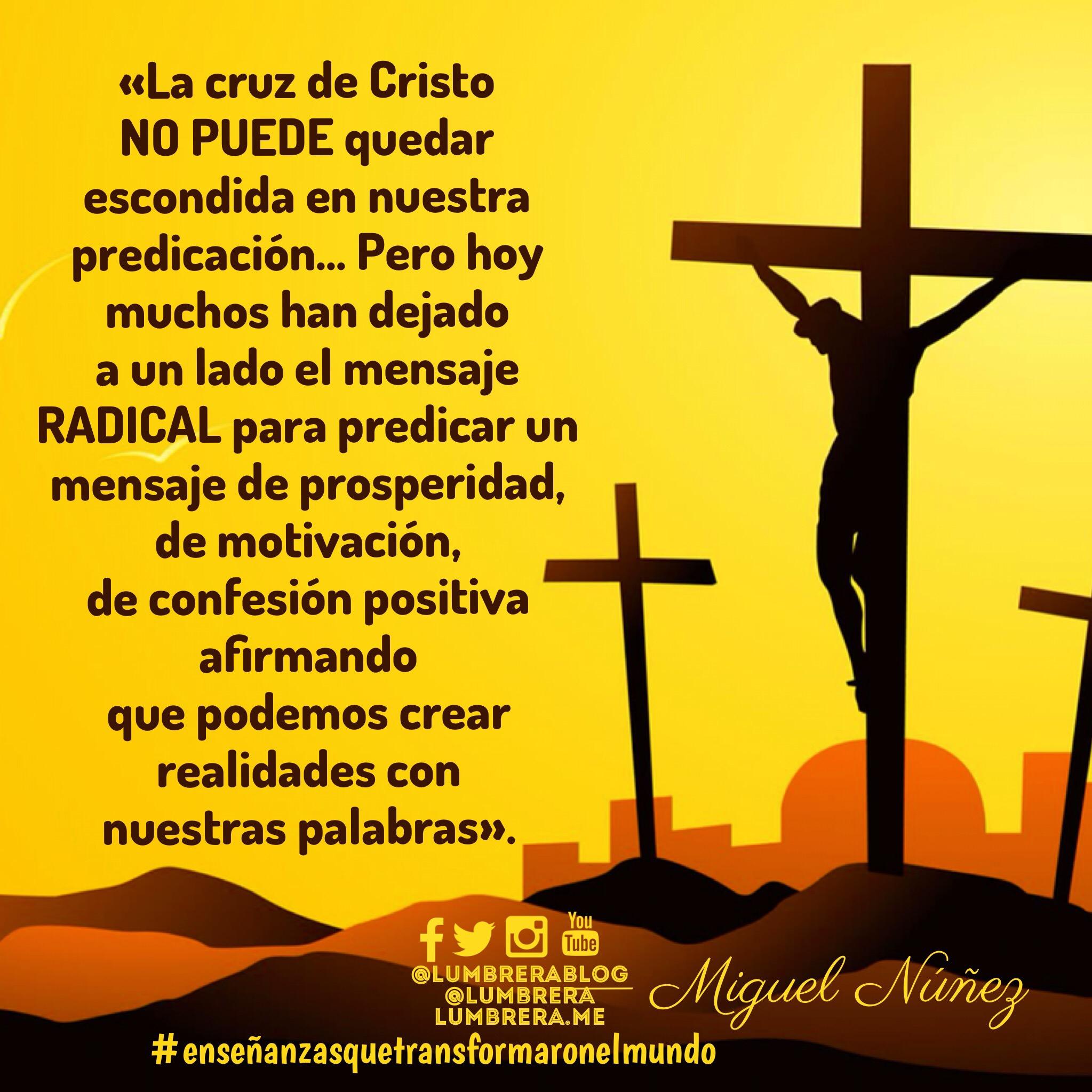 Miguel Núñez No Escondas La Cruz Frases Lumbrera